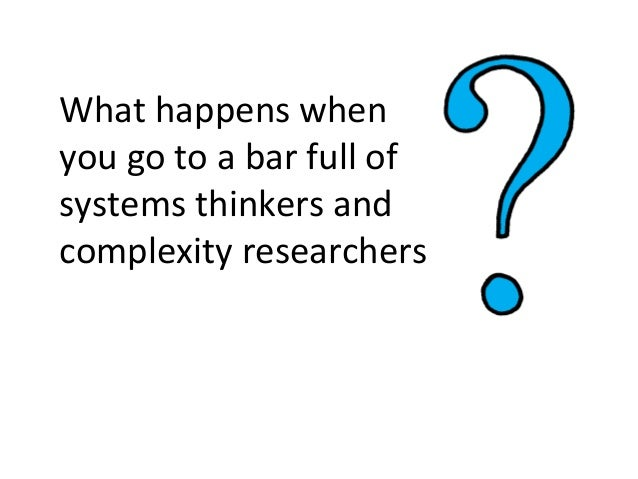 What happens when you go to a bar full of systems thinkers and complexity researchers