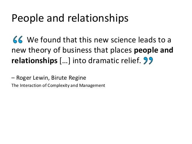 People and relationships We found that this new science leads to a new theory of business that places people and relations...