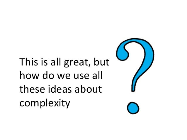 This is all great, but how do we use all these ideas about complexity