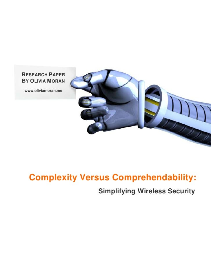 RESEARCH PAPERBY OLIVIA MORANwww.oliviamoran.me  Complexity Versus Comprehendability:                     Simplifying Wire...
