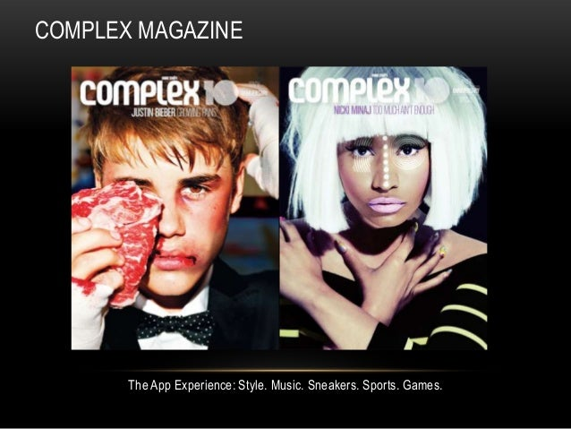COMPLEX MAGAZINE  The App Experience: Style. Music. Sneakers. Sports. Games.