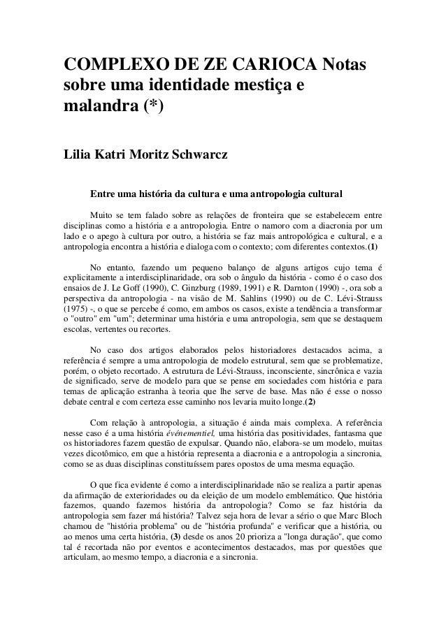 COMPLEXO DE ZE CARIOCA Notas sobre uma identidade mestiça e malandra (*)  Lilia Katri Moritz Schwarcz  Entre uma história ...