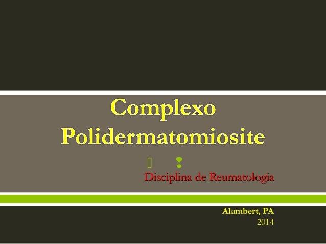   Disciplina de ReumatologiaDisciplina de Reumatologia Alambert, PA 2014