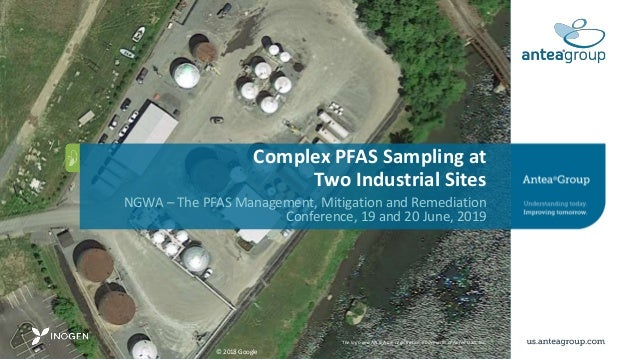 Complex PFAS Sampling at Two Industrial Sites NGWA – The PFAS Management, Mitigation and Remediation Conference, 19 and 20...