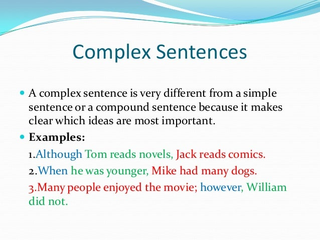 how to write complex sentences A compound-complex sentence contains a combination of two types of sentence structures: a compound and a complex sentence compound sentences combine two independent clauses, a type of clause that completes a full thought.