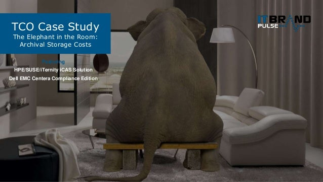 TCO Case Study The Elephant In The Room: Archival Storage Costs Featuring  HPE/SUSE ...