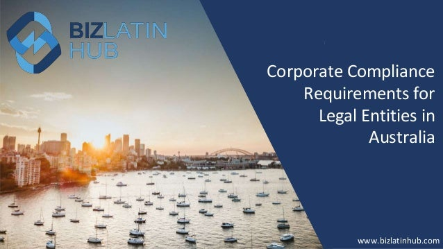How to Form a Company in New Zealand? www.bizlatinhub.com www.bizlatinhub.com Corporate Compliance Requirements for Legal ...