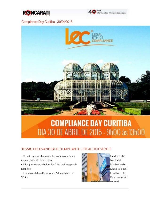 Compliance Day Curitiba - 30/04/2015 TEMAS RELEVANTES DE COMPLIANCE LOCAL DO EVENTO • Decreto que regulamenta a Lei Antico...