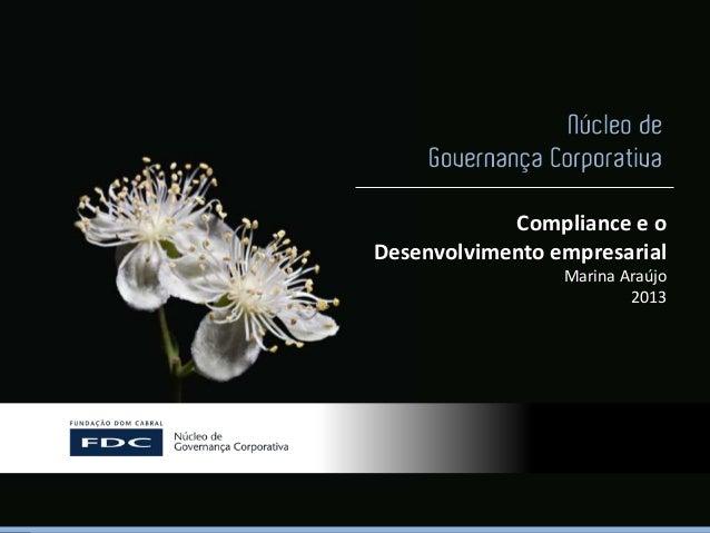 Compliance e oDesenvolvimento empresarialMarina Araújo2013