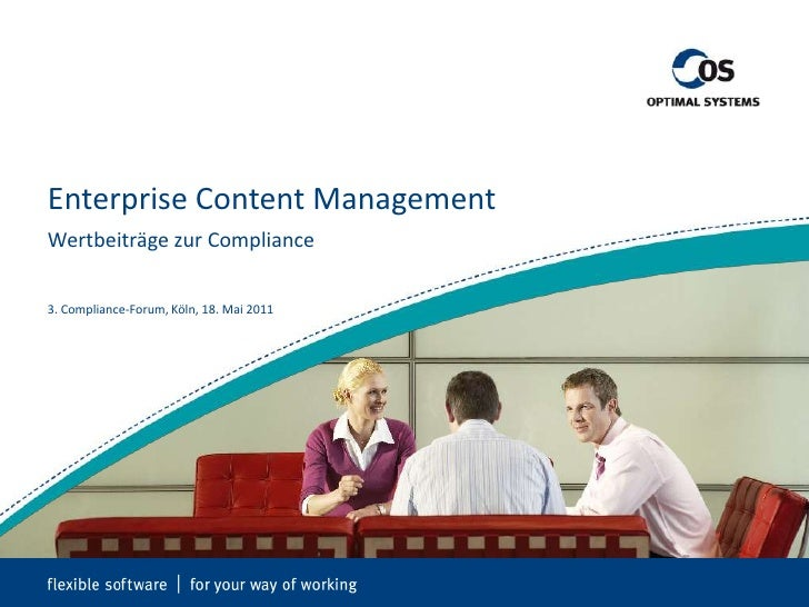 Enterprise Content Management<br />Wertbeiträge zur Compliance<br />3. Compliance-Forum, Köln, 18. Mai 2011<br />