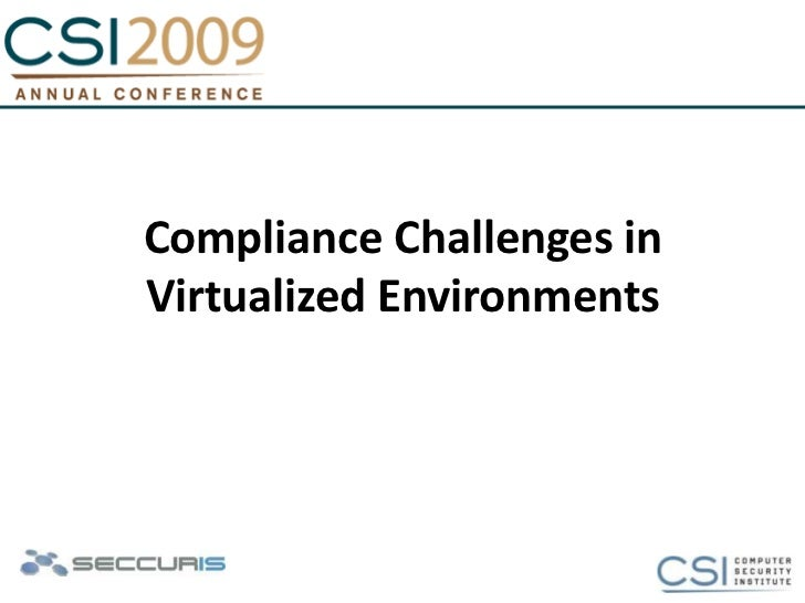 Compliance Challenges in Virtualized Environments<br />