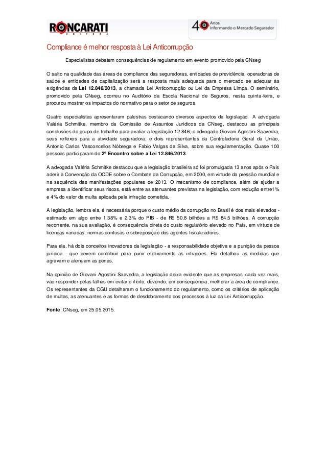 Compliance é melhor resposta à Lei Anticorrupção Especialistas debatem consequências de regulamento em evento promovido pe...