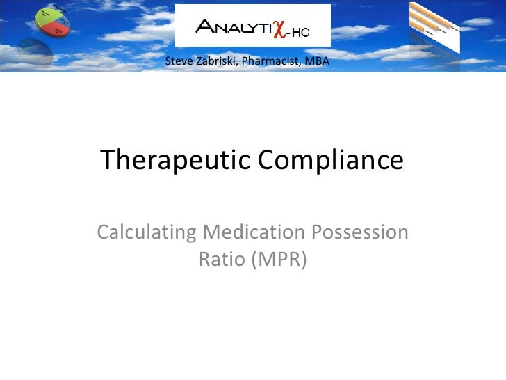 Therapeutic Compliance<br />Calculating Medication Possession Ratio (MPR)<br />