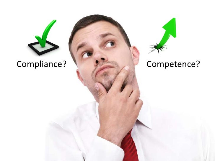 Compliance?<br />Competence?<br />
