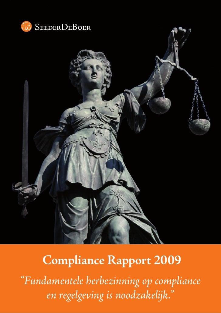 """Compliance Rapport 2009 """"Fundamentele herbezinning op compliance      en regelgeving is noodzakelijk."""""""