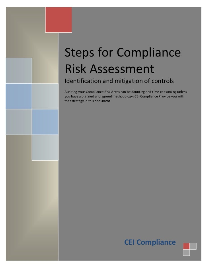 Steps for ComplianceRisk AssessmentIdentification and mitigation of controlsAuditing your Compliance Risk Areas can be dau...