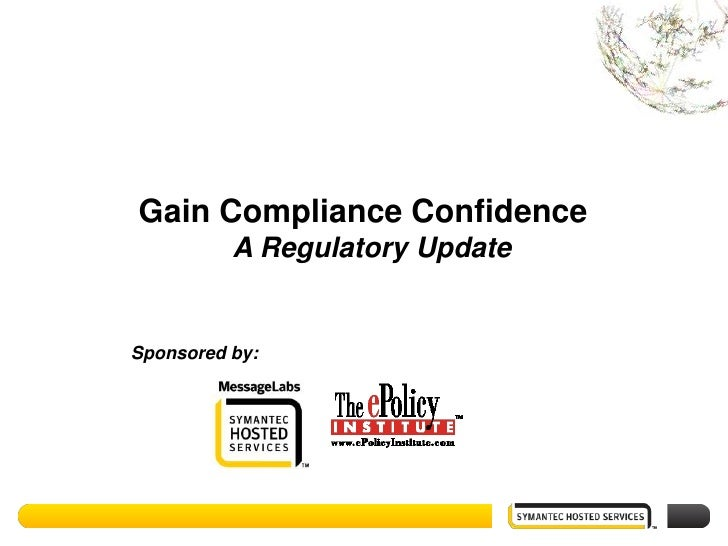 Gain Compliance Confidence: Symantec Hosted Service Approach