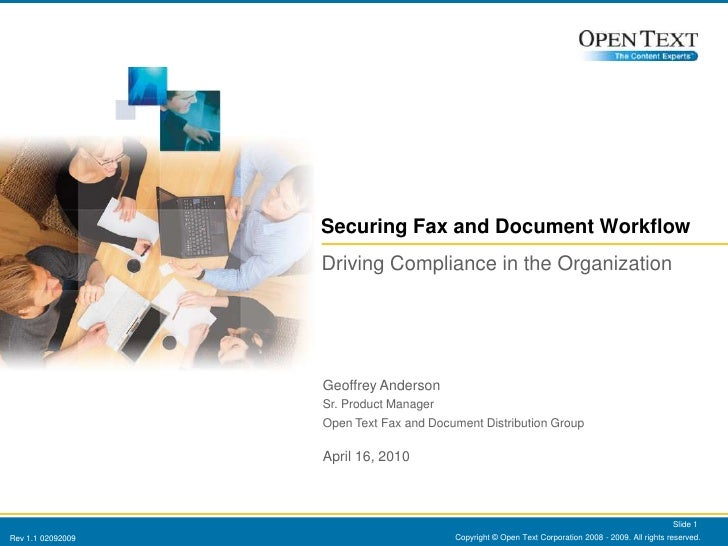 Copyright © Open Text Corporation 2008 - 2009. All rights reserved.<br />Slide 1<br />Securing Fax and Document Workflow<b...