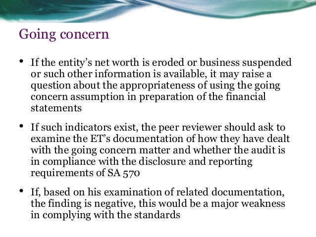 going concern opinion You initially evaluate going-concern when deciding to accept a company as an audit client you reevaluate the client's ability to continue as a going-concern as you.