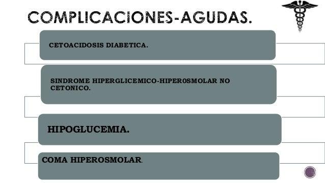 Complicaciones agudas y cronicas de la diabetes mellitus