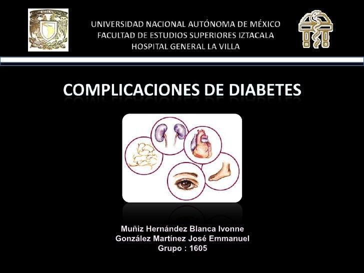 UNIVERSIDAD NACIONAL AUTÓNOMA DE MÉXICOFACULTAD DE ESTUDIOS SUPERIORES IZTACALAHOSPITAL GENERAL LA VILLA<br />COMPLICACION...
