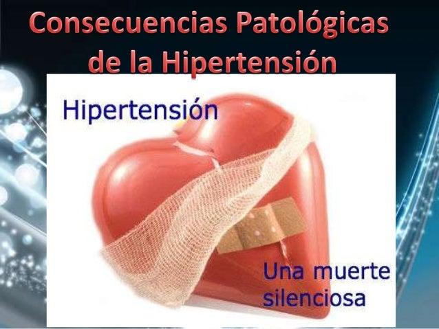 Accidente cerebrovascular  Retinopatía Hipertensiva  Arteriopatía Coronaria  Nefropatías Insuficiencia Cardiaca  Arteriopa...