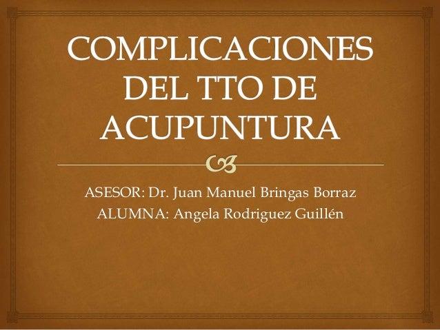 ASESOR: Dr. Juan Manuel Bringas Borraz ALUMNA: Angela Rodriguez Guillén