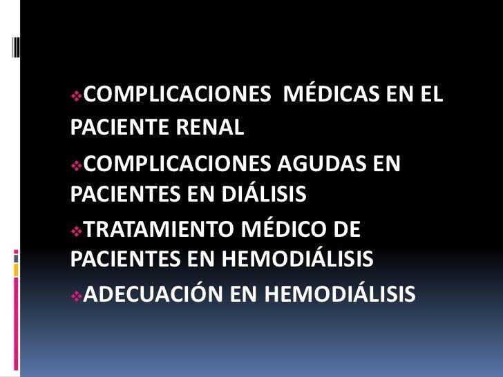 <ul><li>COMPLICACIONES  MÉDICAS EN EL PACIENTE RENAL