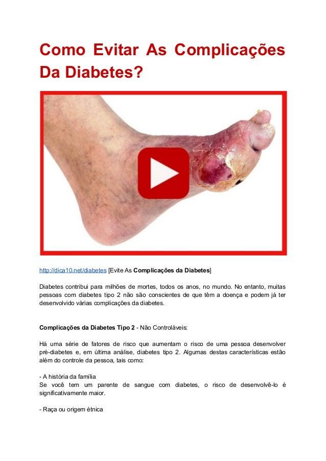 Como Evitar As Complicações    DaDiabetes?   http://dica10.net/diabetes[EviteAsComplicaçõesdaDiabetes]  ...