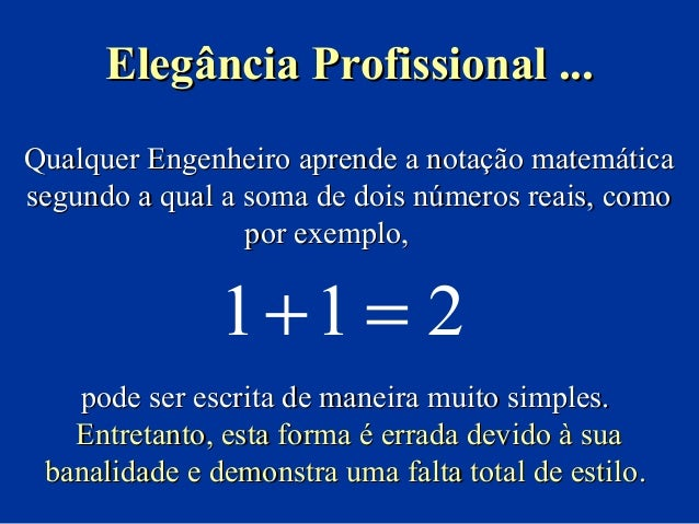 Qualquer Engenheiro aprende a notação matemáticaQualquer Engenheiro aprende a notação matemática segundo a qual a soma de ...