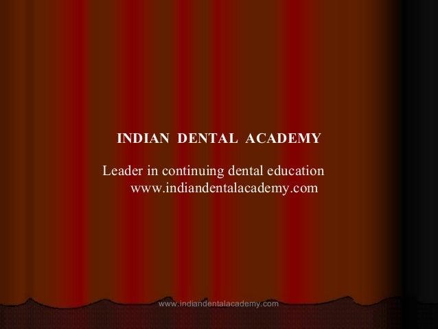 1 By PUSHKAR GUPTAPUSHKAR GUPTA PG Student, Dept. of Prosthodontics INDIAN DENTAL ACADEMY Leader in continuing dental educ...
