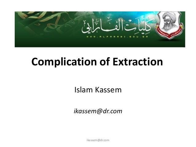 Complication of Extraction        Islam Kassem        ikassem@dr.com           ikassem@dr.com