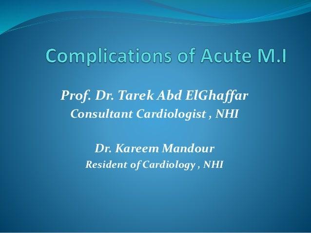 Prof. Dr. Tarek Abd ElGhaffar Consultant Cardiologist , NHI Dr. Kareem Mandour Resident of Cardiology , NHI