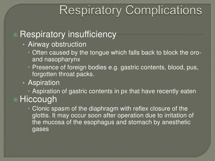 Respiratory Complications<br />Respiratory insufficiency<br />Airway obstruction<br />Often caused by the tongue which fal...