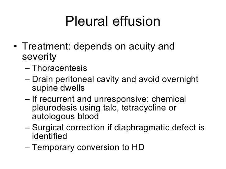Pleural effusion <ul><li>Treatment: depends on acuity and severity </li></ul><ul><ul><li>Thoracentesis  </li></ul></ul><ul...