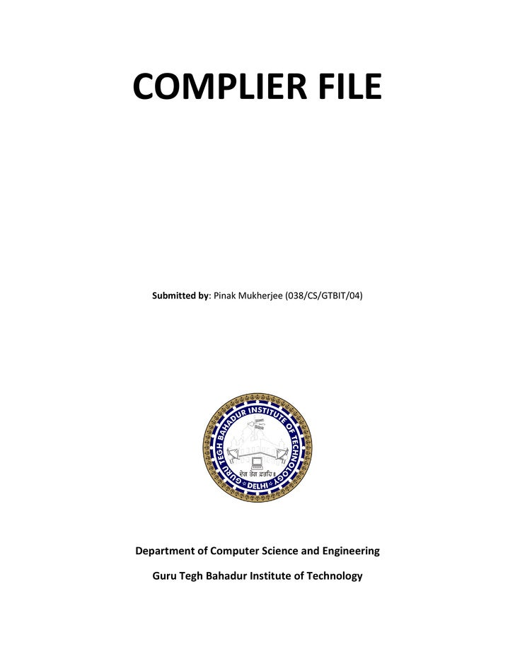 COMPLIER FILE       Submitted by: Pinak Mukherjee (038/CS/GTBIT/04)     Department of Computer Science and Engineering    ...