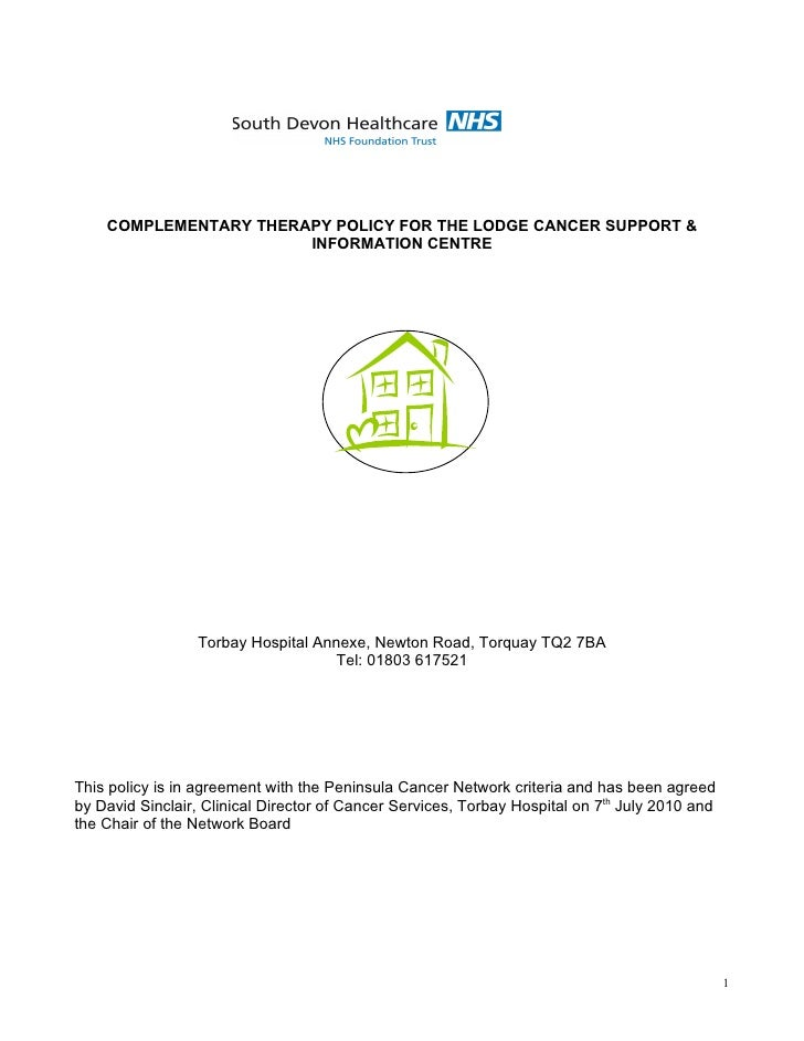 COMPLEMENTARY THERAPY POLICY FOR THE LODGE CANCER SUPPORT &                       INFORMATION CENTRE                 Torba...