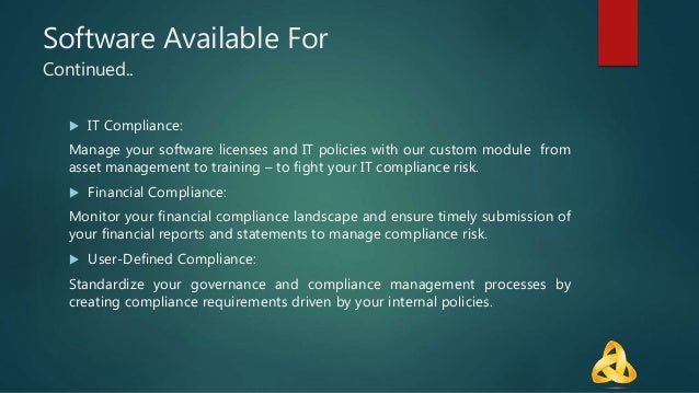 Software Available For Continued..  IT Compliance: Manage your software licenses and IT policies with our custom module f...