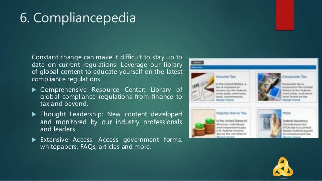 6. Compliancepedia Constant change can make it difficult to stay up to date on current regulations. Leverage our library o...