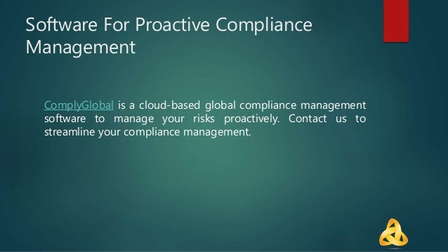 Software For Proactive Compliance Management ComplyGlobal is a cloud-based global compliance management software to manage...