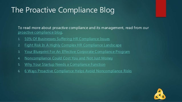 The Proactive Compliance Blog To read more about proactive compliance and its management, read from our proactive complian...