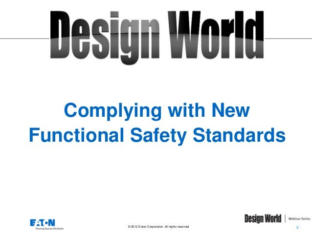 Complying with New Functional Safety Standards  © 2012 Eaton Corporation. All rights reserved.  2