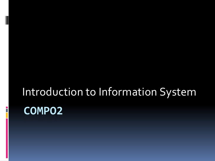 Introduction to Information SystemCOMPO2