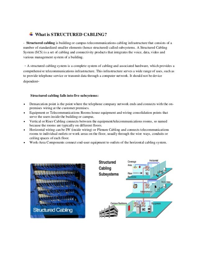 What is STRUCTURED CABLING? - Structured cabling is building or campus telecommunications cabling infrastructure that cons...