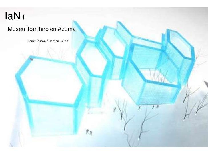IaN+Museu Tomihiro en Azuma       Irene Gascón / Hernan Lleida           Haga clic para modificar el estilo de subtítulo d...