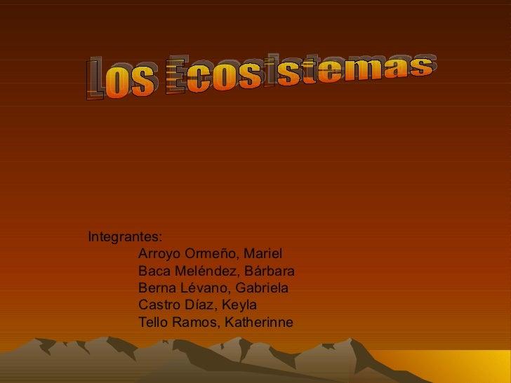 Integrantes: Arroyo Ormeño, Mariel Baca Meléndez, Bárbara Berna Lévano, Gabriela Castro Díaz, Keyla Tello Ramos, Katherinn...