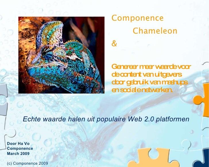 Componence Chameleon &  Genereer meer waarde voor de content van uitgevers door gebruik van mashups en sociale netwerken. ...