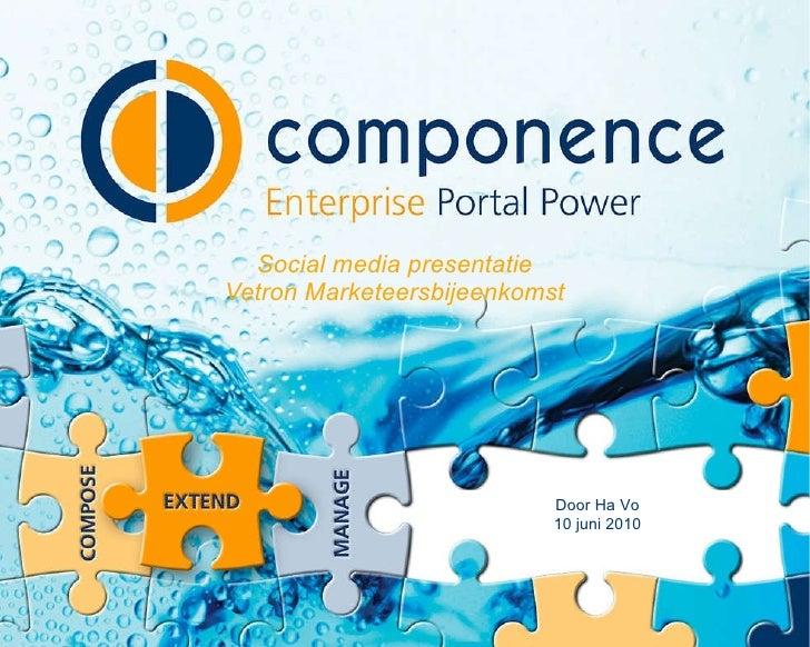 Social media presentatie Vetron Marketeersbijeenkomst Door Ha Vo 10 juni 2010