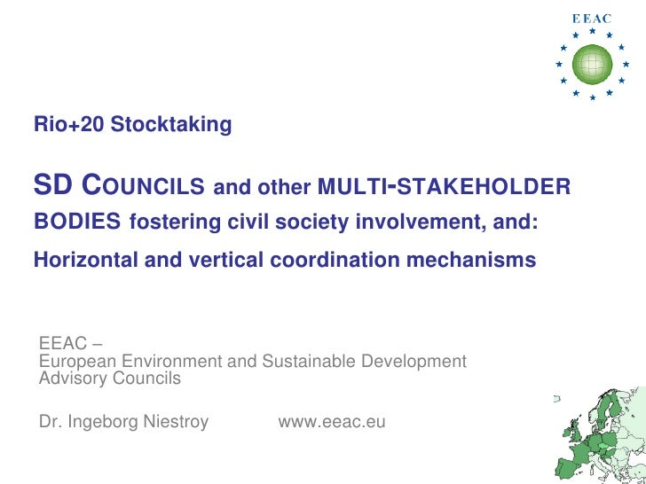 Rio+20 StocktakingSD COUNCILS and other MULTI-STAKEHOLDERBODIES fostering civil society involvement, and:Horizontal and ve...