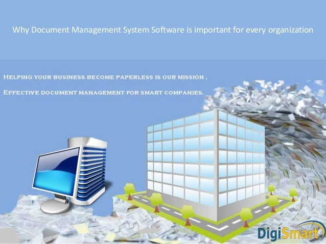 Why Document Management System Software is important for every organization